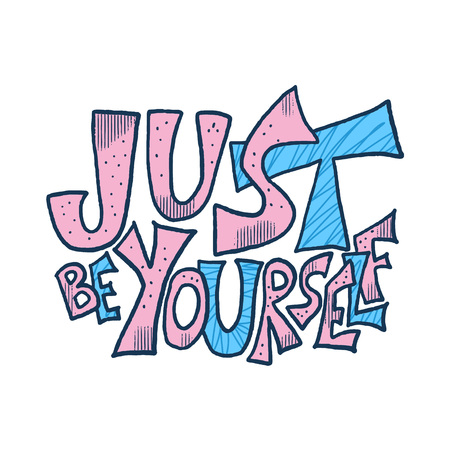 Just be yourself quote. Handwritten lettering with decoration isolated on white background. Motivational quote  in doodle style. Vector illustration.