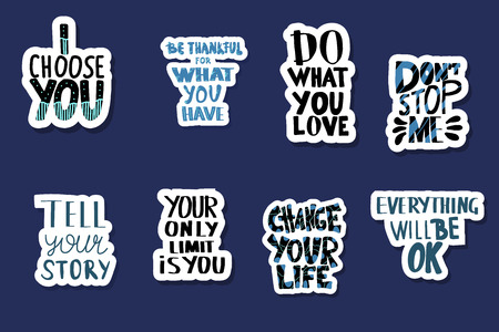 Sticker quotes isolated. Motivational handwritten lettering collection. Inspirational poster template with text. Vector color illustration.