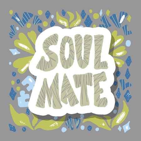 Soulmate sticker quote with decoration. Poster template with handwritten lettering soul mate and  design elements. Square banner with text. Vector conceptual illustration. Illustration