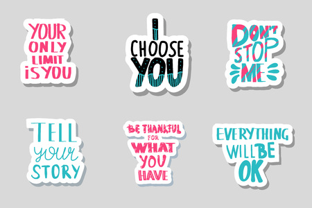 Your only limit is you, I choose you, Dont stop me, Tell your story, Be thankful for what you have, Everything will be ok sticker vector quotes isolated. Motivational handwritten lettering. Ilustração