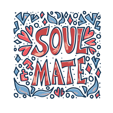 Soulmate quote with decoration isolated. Poster template with handwritten lettering soul mate and design elements. Square banner with text. Vector conceptual illustration.