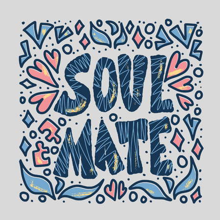 Soulmate quote with decoration isolated. Poster template with handwritten lettering soul mate and  design elements. Square card with text. Vector conceptual illustration.