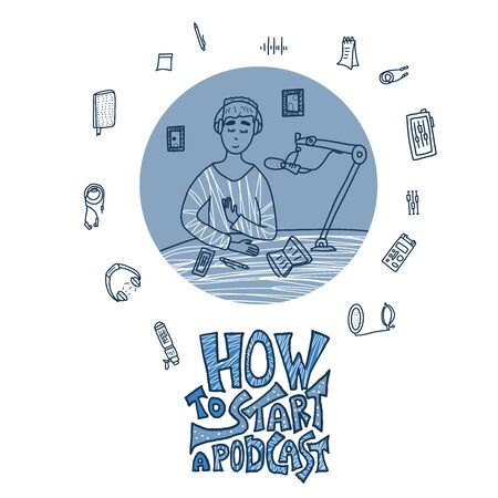 How to start a podcast. Boy recording a podcast in a studio. Radio concept in doodle style. Vector illustration. Ilustração