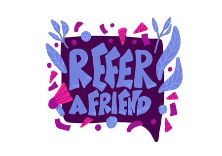 Refer a friend message. Poster template with quote and speech bubble. Vector color illustration. Illustration