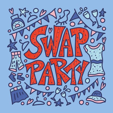Swap Party poster with stylized lettering and  doodle style decoration. Invitation card template for clothes, shoes and accessories exchange event. Vector color illustration. Ilustração