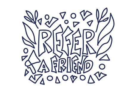 Refer a friend concept. Poster template with stylized lettering quote and decoration. Vector illustration in doodle style. Illustration