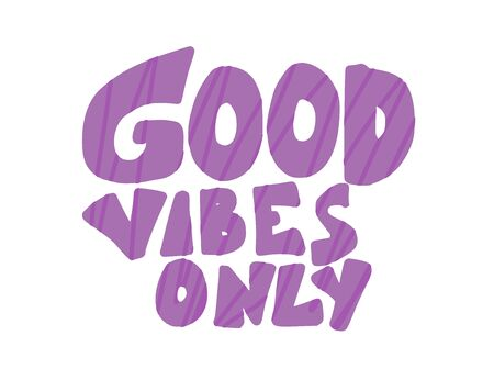 Good vibes only quote isolated. Vector text.