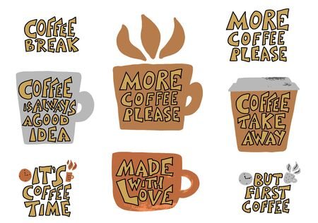 Coffee cups with quotes isolated on white background. Coffee is always a good idea, Made with love phrases. Emblems with handdrawn message. Vector illustration.