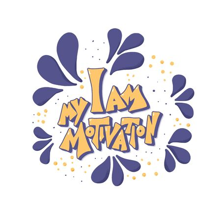 I am my motivation quote.  Inspirational hand drawn lettering. Vector illustration.