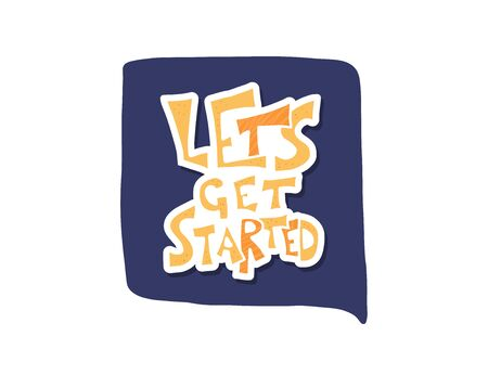 Lets get started quote. Poster template with stylized text and design elements. Vector  illustration. Stock Illustratie