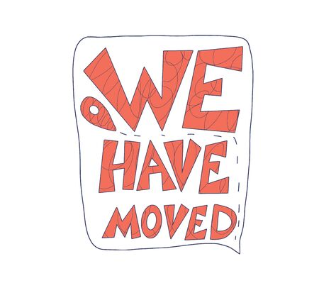 We have moved quote isolated. Stylized text about relocation. Vector illustration.
