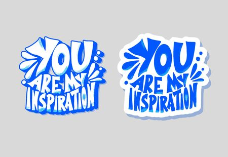 You are my inspiration message. Sticker with stylized text and design elements. Vector phrase isolated. Stock Illustratie