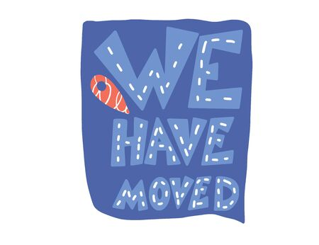 We have moved phrase isolated. Message about relocation. Vector illustration.