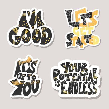 Set of stickers quotes isolated. I am good, Lets get started, It is up to you, Yor potential is endless lettering collection.  Vector illustration. Stockfoto - 129215571