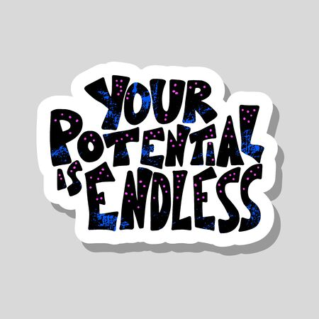 Your potential is endless message. Sticker with stylized text and design elements. Vector phrase isolated. Stockfoto - 129157922