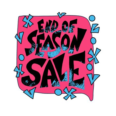 End of season sale phrase with decoration. Flyer with deal message on white background. Shopping coupon quote. Marketing promo lettering. Vector promotion card template design.