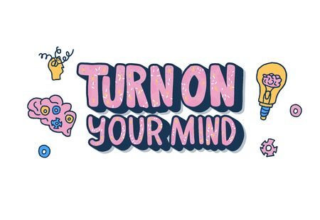 Turn on your mind emblem. Stylized quote with decoration. Poster template with creative text and design elements. Vector conceptual illustration.