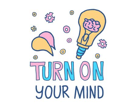 Turn on your mind phrase. Brainstorm concept. Stylized quote with decoration. Poster template with creative text and design elements. Vector color illustration.
