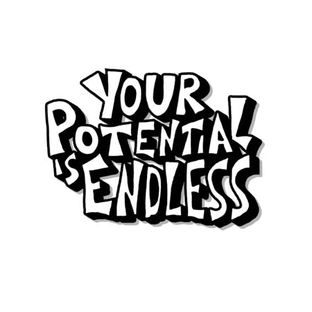 Your potential is endless text isolated. Stylized text on white background. Vector inspirationsl lettering. Stock Illustratie