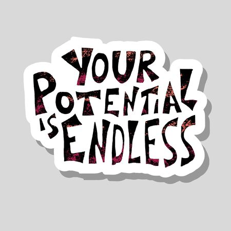 Your potential is endless sticker. Poster template with stylized text and design elements. Vector conceptual illustration.