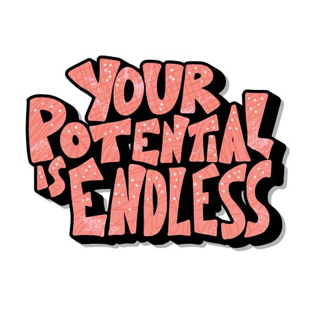 Motivational phrase. Your potential is endless quote isolated. Poster typography element with stylized text. Vector hand drawn lettering. Stockfoto - 129160892