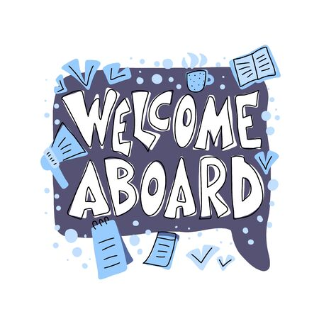 Welcome aboard  phrase. Hand drawn quote with speech bubble and business symbols. New team member poster template in flat style. Stockfoto