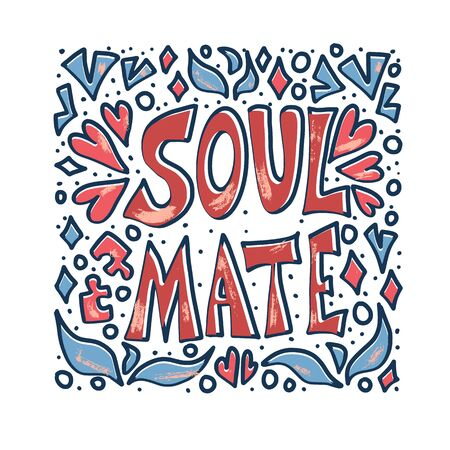 Soulmate quote with decoration isolated. Poster template with handwritten lettering soul mate and  design elements. Square banner with text.
