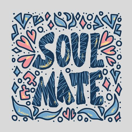 Soulmate quote with decoration isolated. Poster template with handwritten lettering soul mate and  design elements. Square card with text.