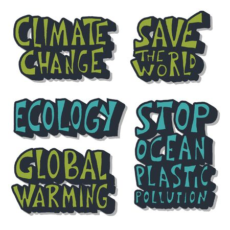 Ecology set of quotes. Climat change, Save the world, Stop ocean plastic pollution lettering. Vector color illustration.
