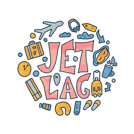 Jet lag round concept. Jet lag quote with decoration. Vector circular illustration.