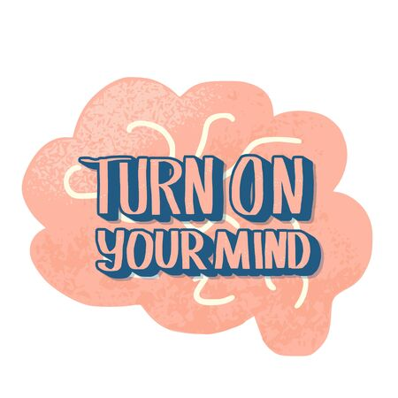 Turn on your mind badge. Stylized quote with brain symbol.  Vector conceptual illustration. Illustration