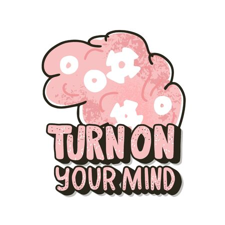 Turn on your mind emblem. Stylized quote with brain. Banner template with  lettering and design elements. Vector  illustration.