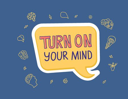 Turn on your mind message. Stylized quote with speech bubble and decoration. Banner template with creative text and design elements. Vector conceptual illustration.