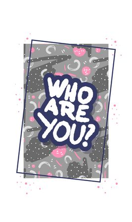 Who are you sticker with frame. Hand drawn quote isolated. Vector illustation. Foto de archivo - 129443697