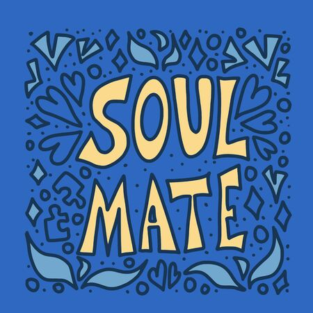 Soulmate quote with decoration isolated. Poster template with handwritten lettering soul mate and  design elements. Square banner with text. Vector conceptual illustration in doodle style.