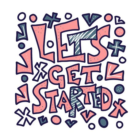 Lets get started quote. Poster template with stylized text and design elements. Vector  illustration. Ilustração