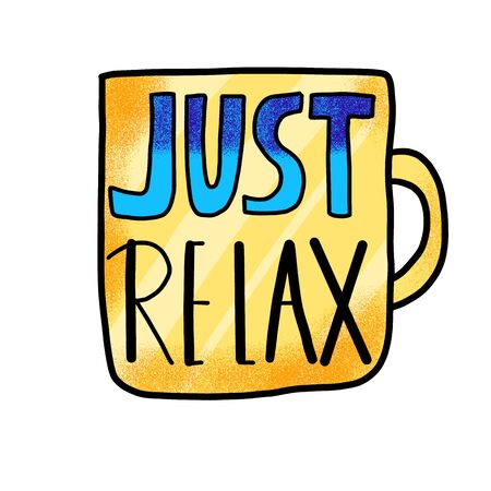 Just relax stylized text. Poster template with hand drawn quote.  Vector illustartion.
