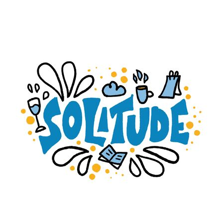 Solitude hand drawn lettering with book, note, wine, coffe decoration of rest. Vector positive happy concept of loneliness. Phrase with design elements in doodle style. Ilustração