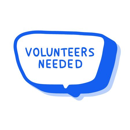 Volunteers needed message. Hand drawn quote with speech bubble. Vector illustration.