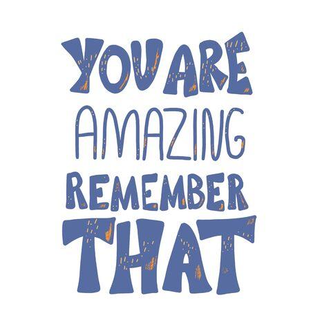 Du bist erstaunlich, erinnere dich an dieses Zitat. Inspirierende Phrase isoliert auf weißem Hintergrund. Handgezeichnete stilisierte Schrift. Vektorillustration. Vektorgrafik