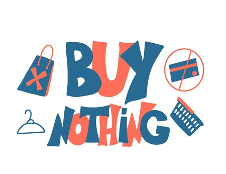 Buy nothing day text. Stop shopping symbol date. International day of protest against consumerism. Vector color illustration with stylized quote.