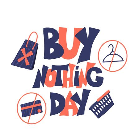 Buy nothing day text with decoration isolated on white background. Stop shopping symbol date. International day of protest against consumerism. Vector color illustration with stylized quote.