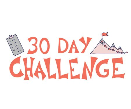 30 day challenge stylized phrase with decoration. Vector hand drawn quote.