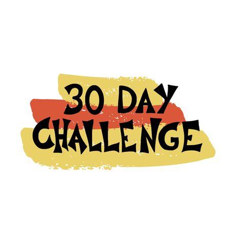 Texte stylisé de défi de 30 jours. Citation dessinée à la main de vecteur.
