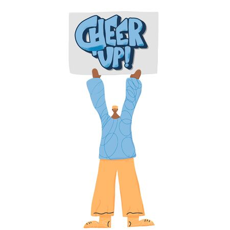 Cheer up banner. Young person holding placards with message. Man standing full length. Vector illustration. Ilustrace