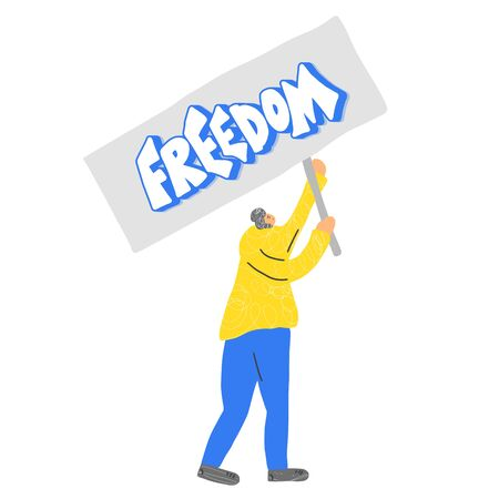Freedom banner. Young person holding placards with message. Man standing full length. Vector illustration. Ilustrace