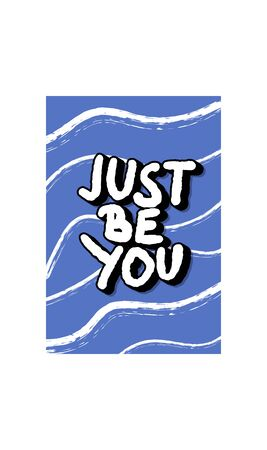 Just be you stylized text. Hand drawn quote isolated. Vector illustation. Illustration