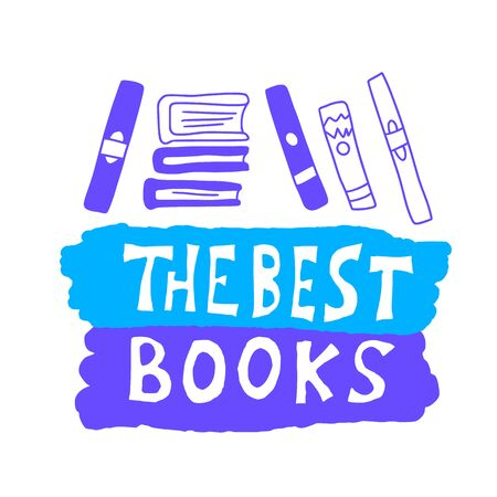 The best books emblem . Hand drawn quote about reading. Text for bookstores, libraries, lists of bestsellers. Vector illustartion.