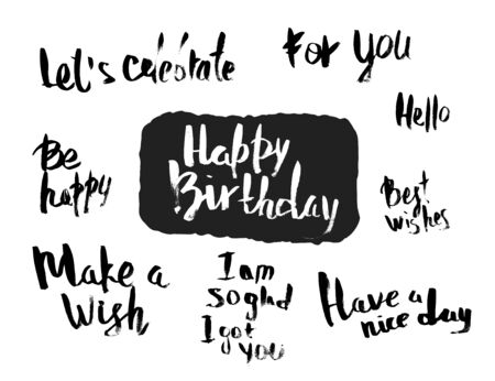 Happy birthday phrases set. Collection of grunge ink holiday quotes. Vector illustration.