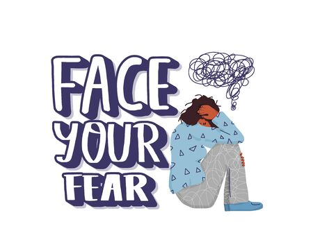 Face your fear slogan. Psychological problems concept. Young woman sitting on the floor with phobia and hand drawn text solated on white background. Vector illustartion Иллюстрация